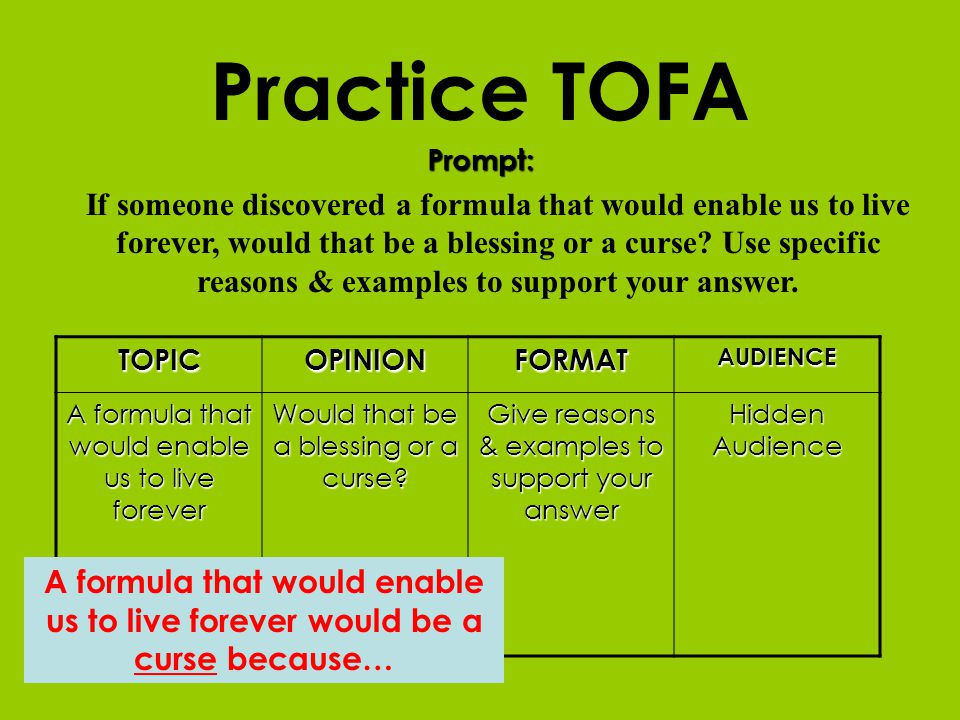 Practice TOFA Prompt: If someone discovered a formula that would enable us to live forever, would that be a blessing or a curse.