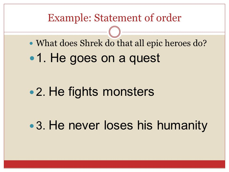 Example: Statement of order What does Shrek do that all epic heroes do.