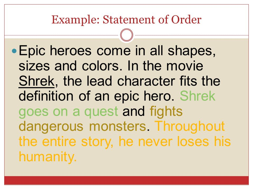 Example: Statement of Order Epic heroes come in all shapes, sizes and colors.