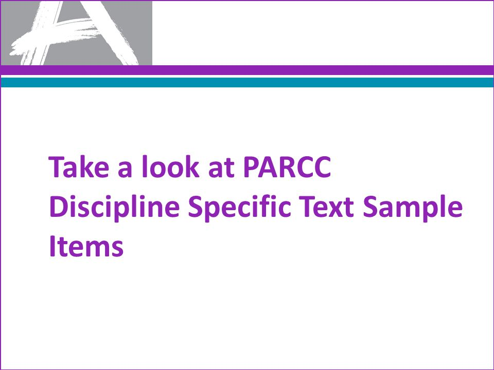 Take a look at PARCC Discipline Specific Text Sample Items