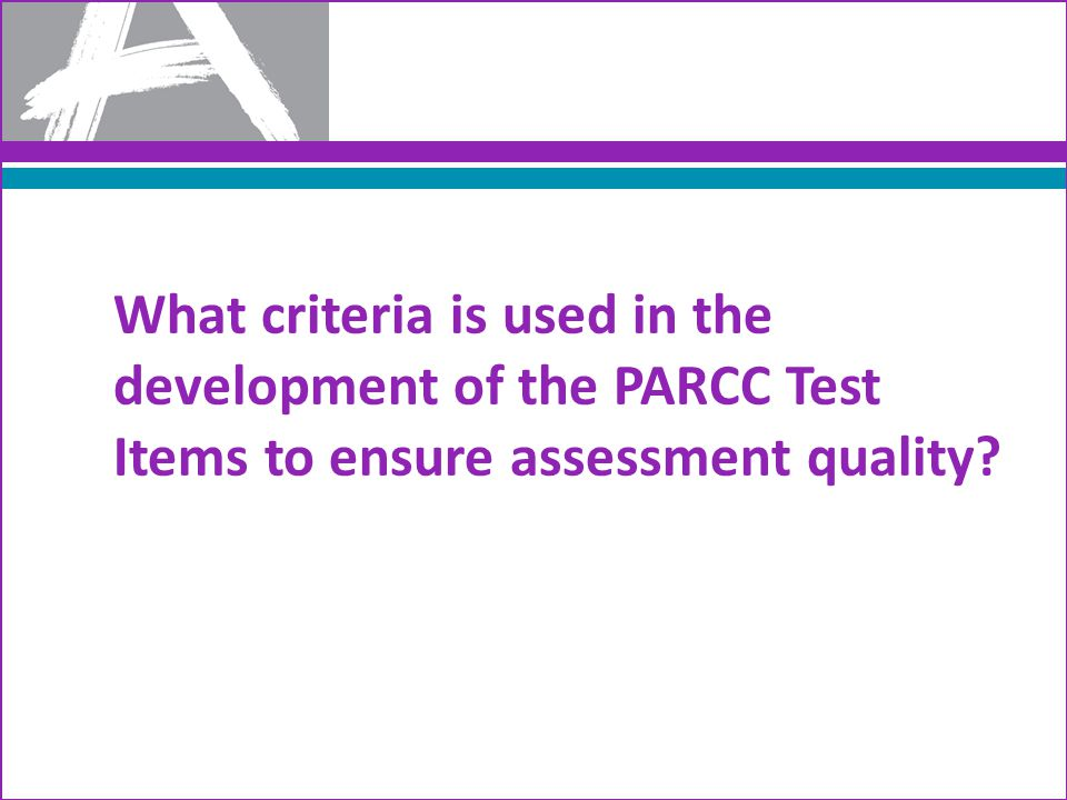 What criteria is used in the development of the PARCC Test Items to ensure assessment quality