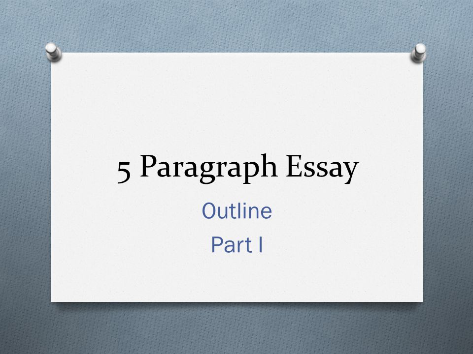 paragraph essay outline part i paragraph introductory 1 5 paragraph essay outline part i