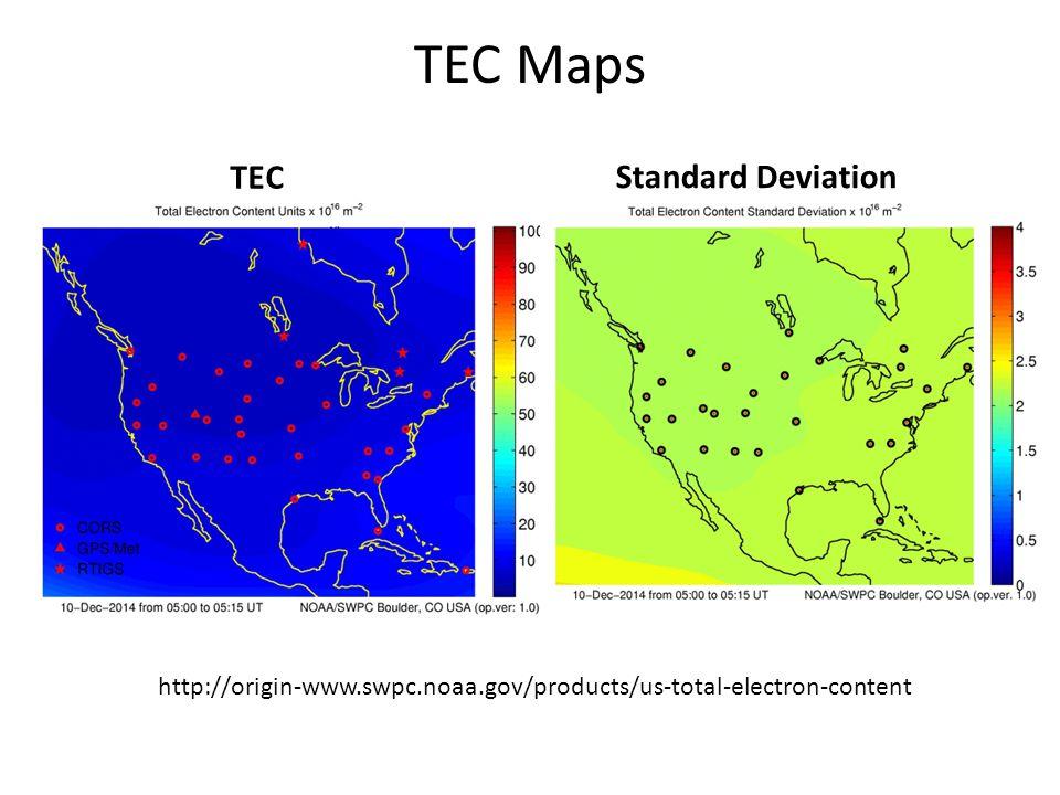 TEC Maps http://origin-www.swpc.noaa.gov/products/us-total-electron-content TEC Standard Deviation
