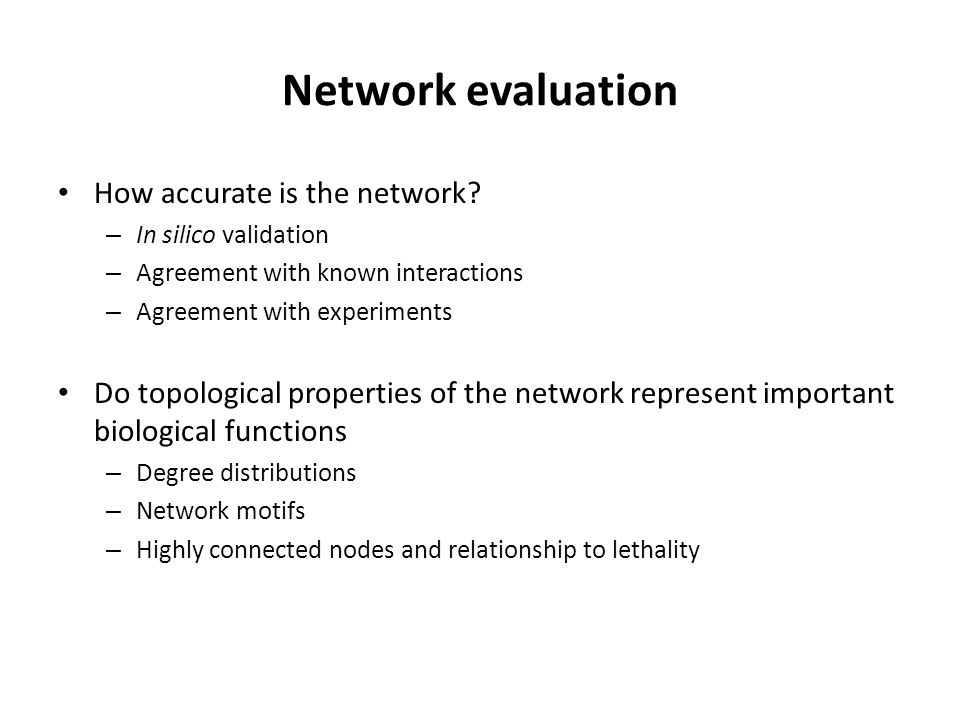 Network evaluation How accurate is the network.