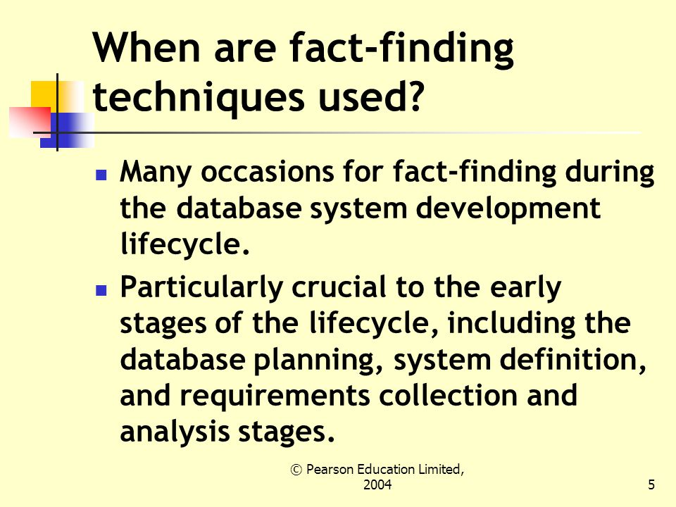 © Pearson Education Limited, When are fact-finding techniques used.