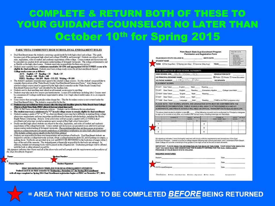 COMPLETE & RETURN BOTH OF THESE TO YOUR GUIDANCE COUNSELOR NO LATER THAN October 10 th for Spring 2015 = AREA THAT NEEDS TO BE COMPLETED BEFORE BEING RETURNED