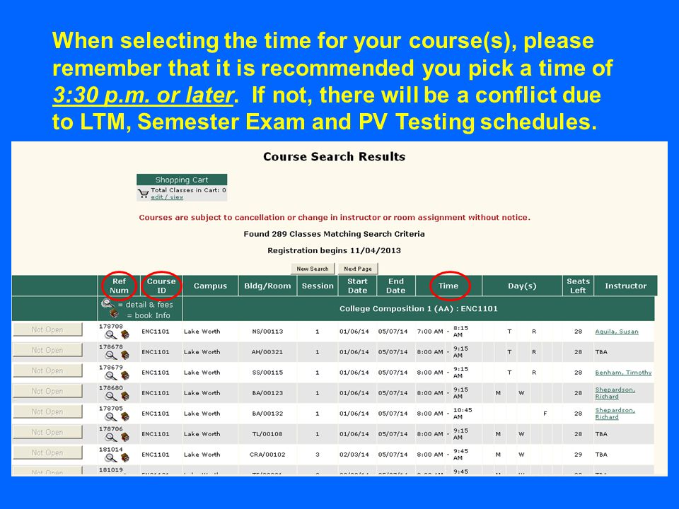 When selecting the time for your course(s), please remember that it is recommended you pick a time of 3:30 p.m.