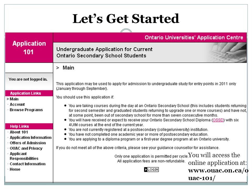 Let's Get Started You will access the online application at:   uac-101/