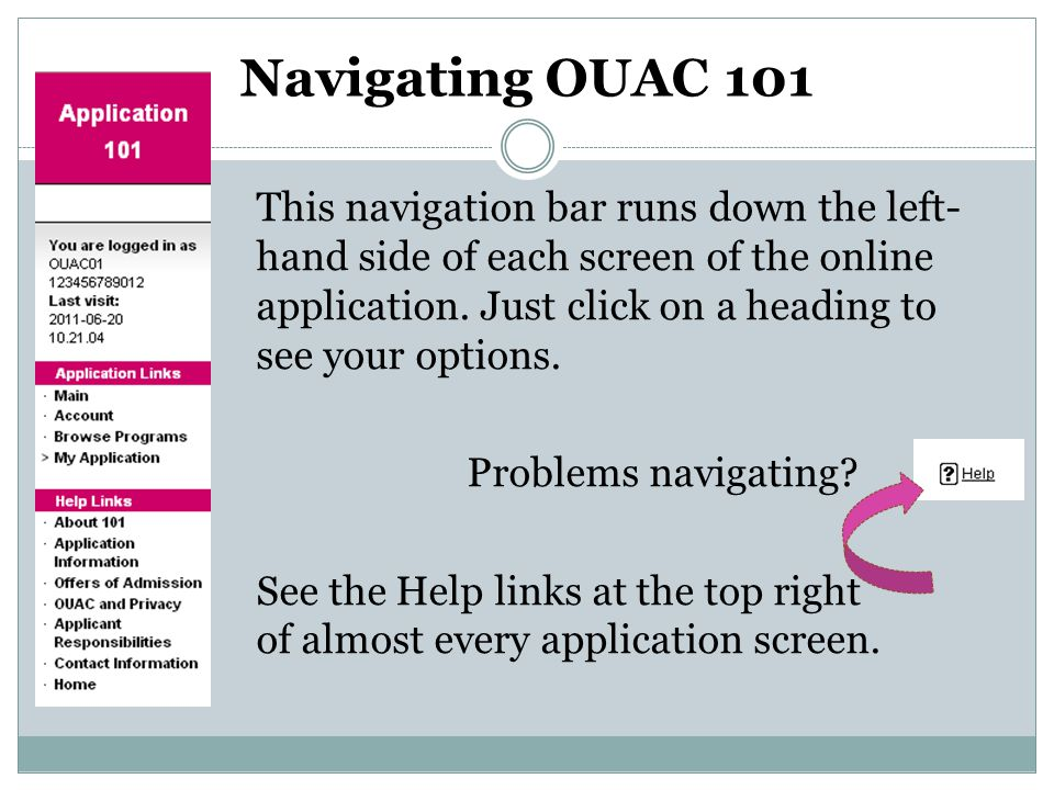 Navigating OUAC 101 This navigation bar runs down the left- hand side of each screen of the online application.