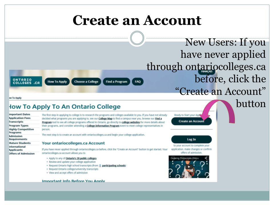 Create an Account New Users: If you have never applied through ontariocolleges.ca before, click the Create an Account button