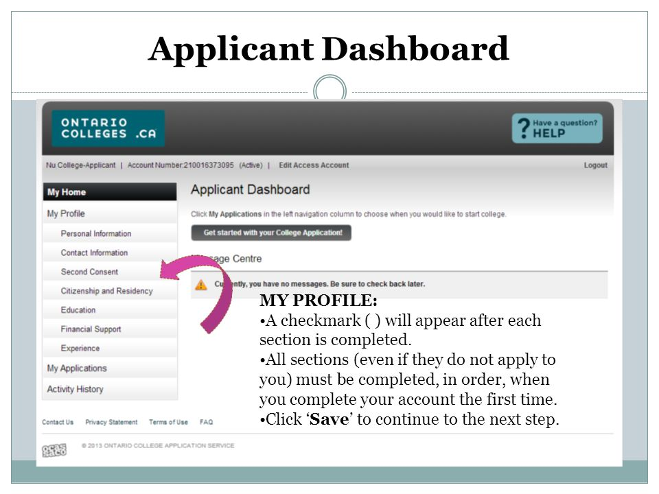 Applicant Dashboard MY PROFILE: A checkmark ( ) will appear after each section is completed.