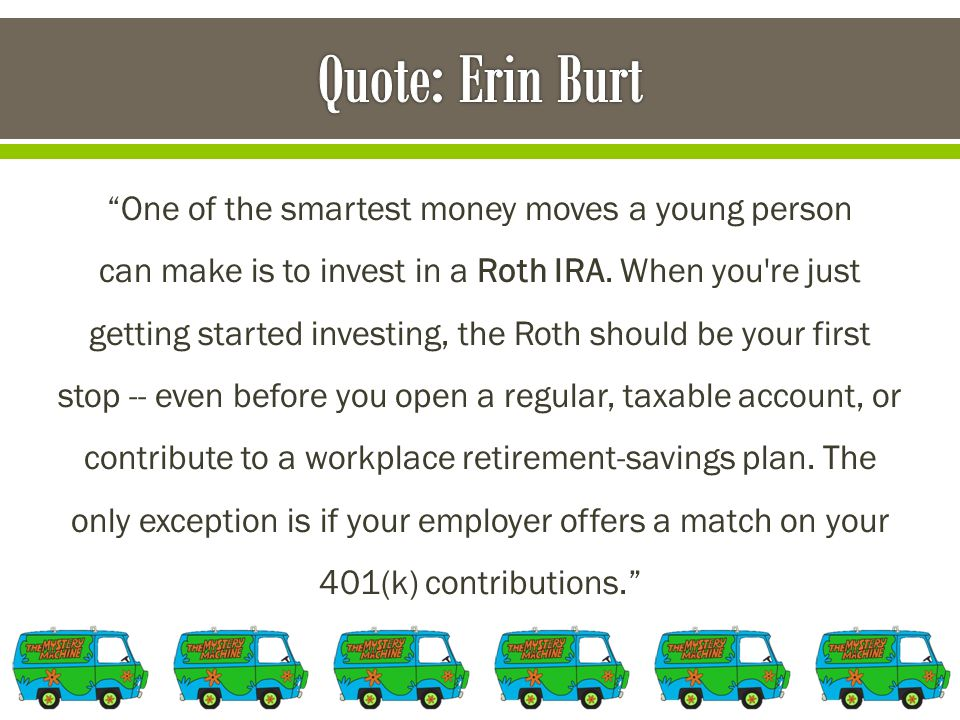 One of the smartest money moves a young person can make is to invest in a Roth IRA.