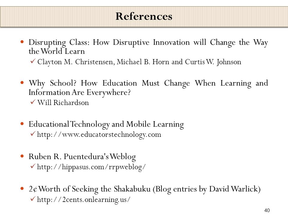 Disrupting Class: How Disruptive Innovation will Change the Way the World Learn Clayton M.