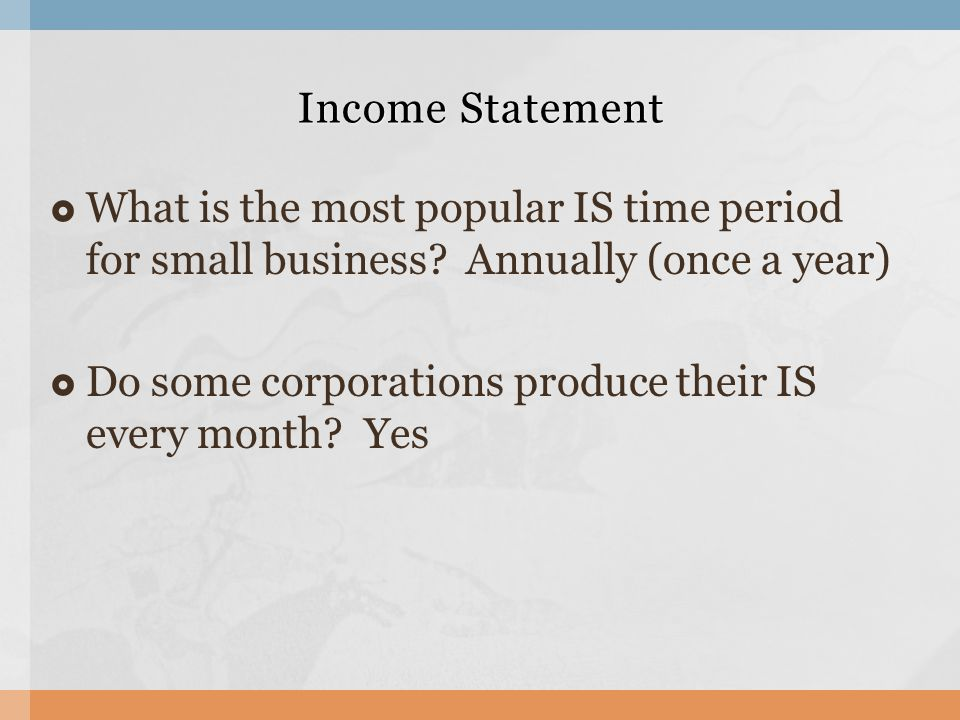  What is the most popular IS time period for small business.