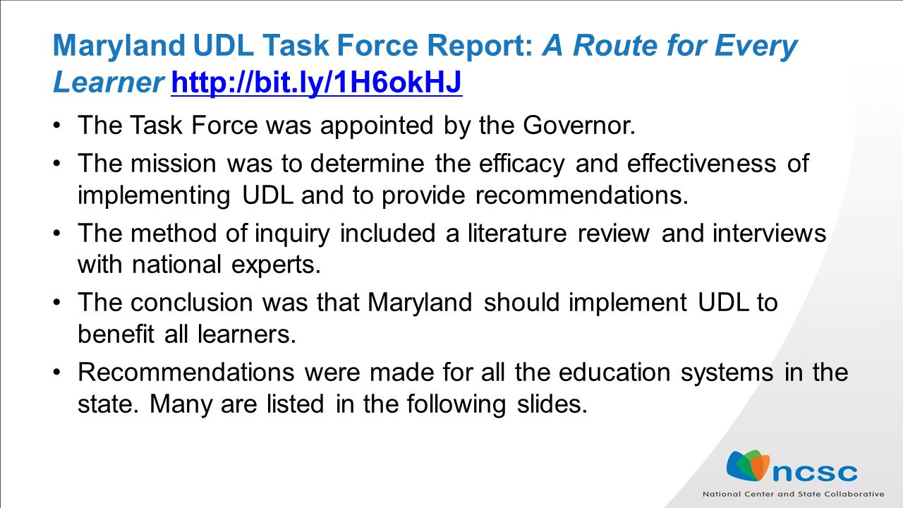 Maryland UDL Task Force Report: A Route for Every Learner   The Task Force was appointed by the Governor.