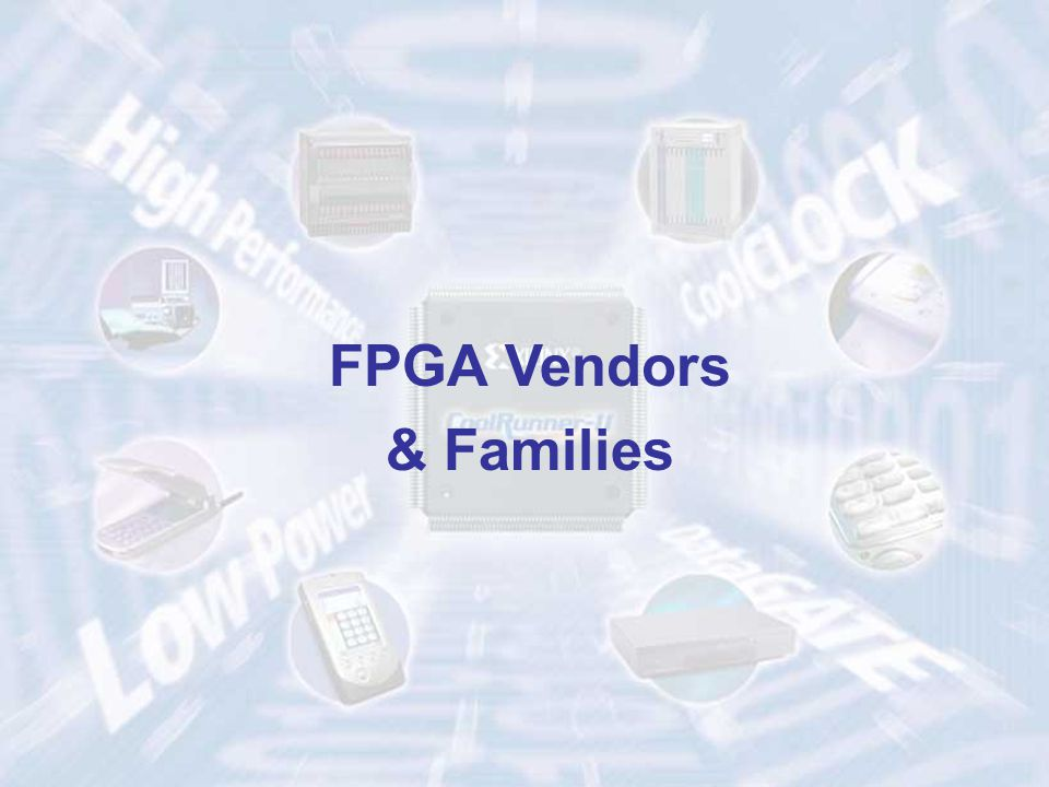 4ECE 448 – FPGA and ASIC Design with VHDL FPGA Vendors & Families