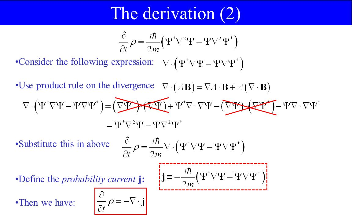Consider the following expression: Use product rule on the divergence Substitute this in above Define the probability current j: Then we have: The derivation (2)