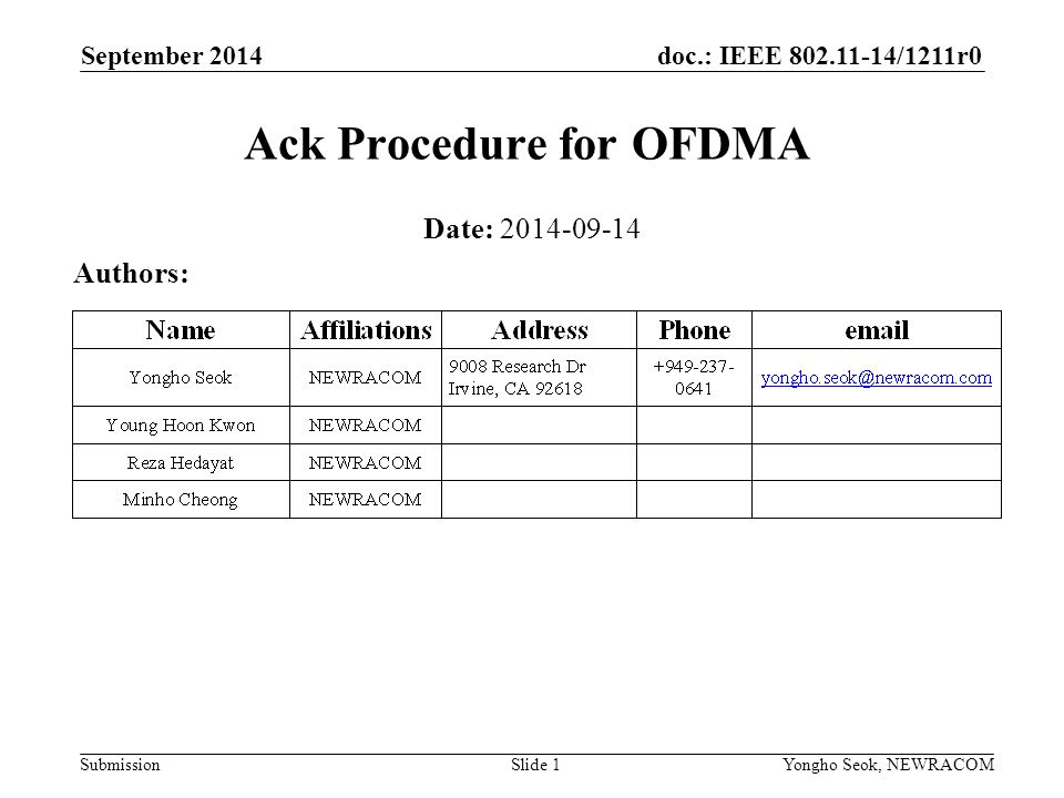 doc.: IEEE /1211r0 Submission September 2014 Yongho Seok, NEWRACOM Ack Procedure for OFDMA Date: Authors: Slide 1