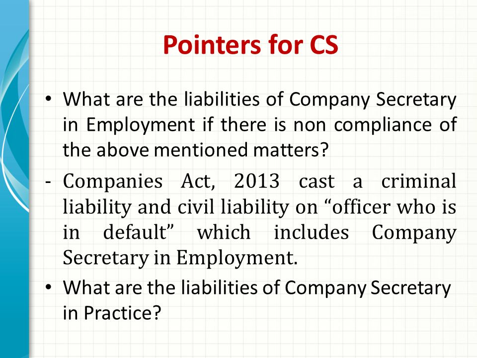Pointers for CS What are the liabilities of Company Secretary in Employment if there is non compliance of the above mentioned matters.