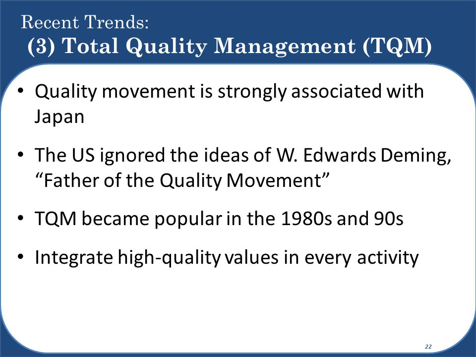 """Quality movement is strongly associated with Japan The US ignored the ideas of W. Edwards Deming, """"Father of the Quality Movement"""" TQM became popular"""