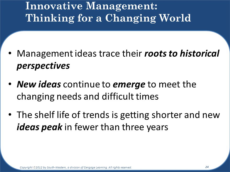 Management ideas trace their roots to historical perspectives New ideas continue to emerge to meet the changing needs and difficult times The shelf li