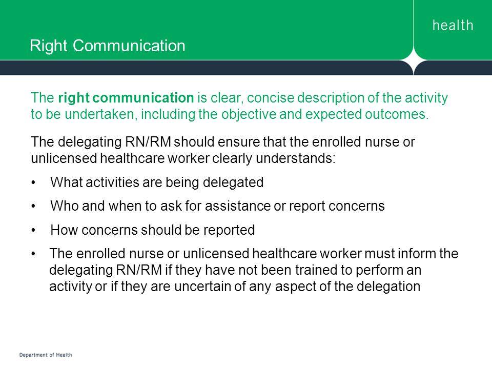 Right Communication The right communication is clear, concise description of the activity to be undertaken, including the objective and expected outcomes.