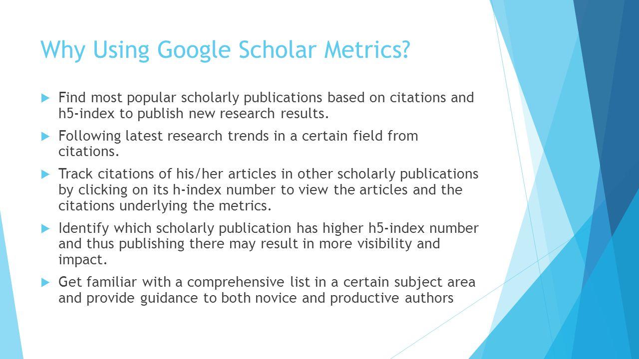 Why Using Google Scholar Metrics