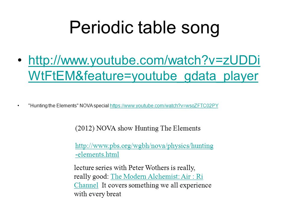 Ppt video online download 43 periodic table song hunting the elements nova special https youtubewatchvwsozftc02py 2012 nova show hunting the elements lecture series urtaz Image collections
