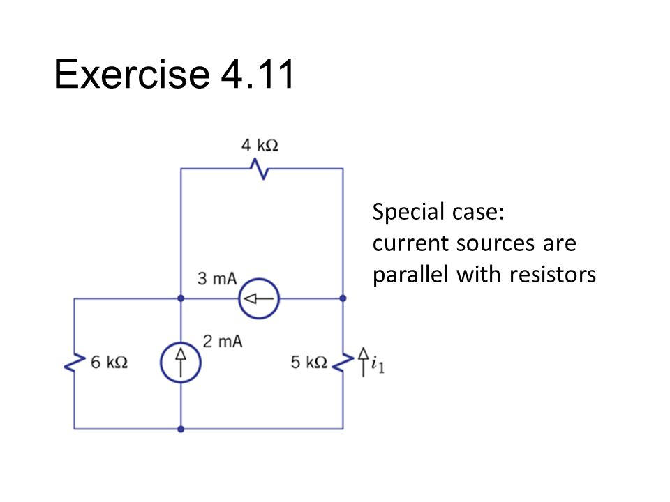 Exercise 4.11 Special case: current sources are parallel with resistors