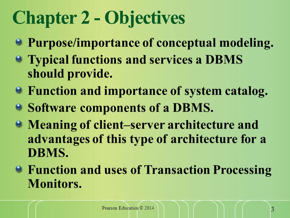Chapter 2 - Objectives Purpose/importance of conceptual modeling.