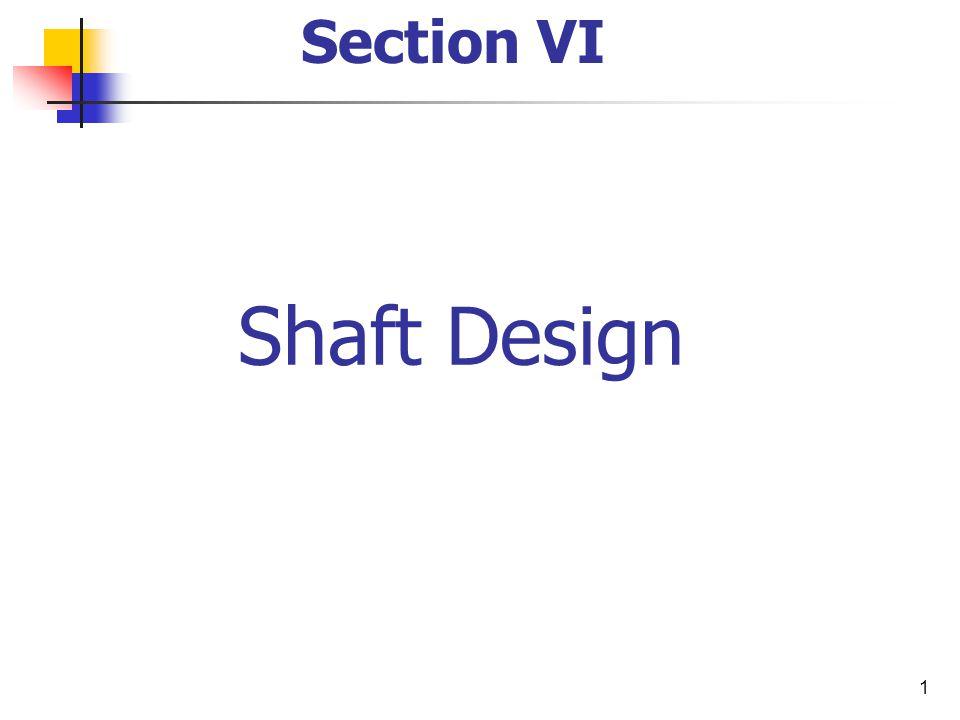 1 Shaft Design Section VI