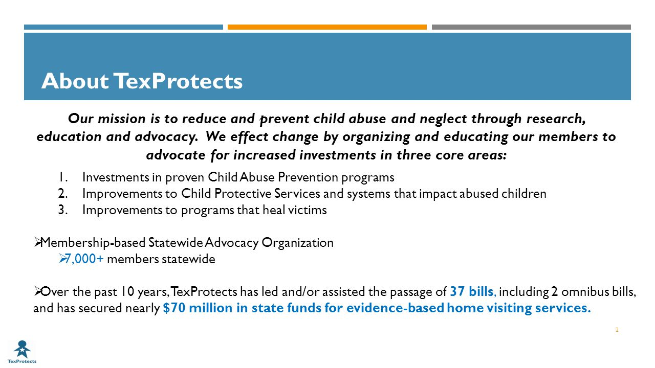 About TexProtects Our mission is to reduce and prevent child abuse and neglect through research, education and advocacy.