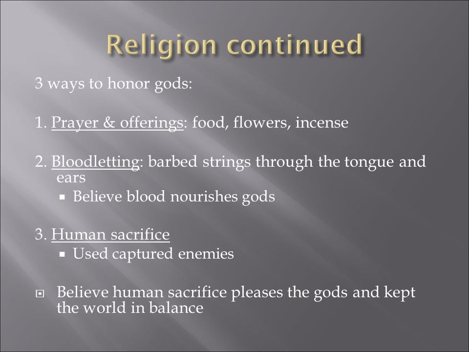 3 ways to honor gods: 1. Prayer & offerings: food, flowers, incense 2.