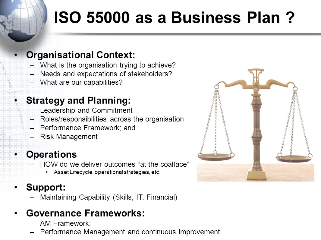 ISO as a Business Plan . Organisational Context: –What is the organisation trying to achieve.
