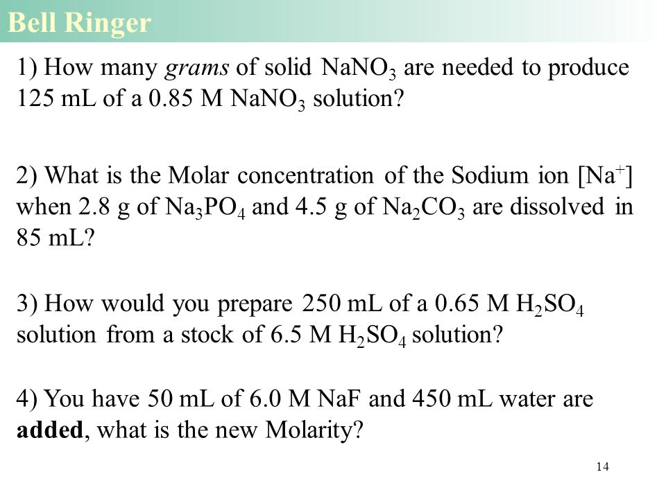 14 2) What is the Molar concentration of the Sodium ion [Na + ] when 2.8 g of Na 3 PO 4 and 4.5 g of Na 2 CO 3 are dissolved in 85 mL.
