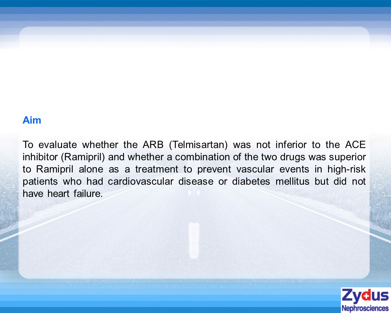 Aim To evaluate whether the ARB (Telmisartan) was not inferior to the ACE inhibitor (Ramipril) and whether a combination of the two drugs was superior to Ramipril alone as a treatment to prevent vascular events in high-risk patients who had cardiovascular disease or diabetes mellitus but did not have heart failure.