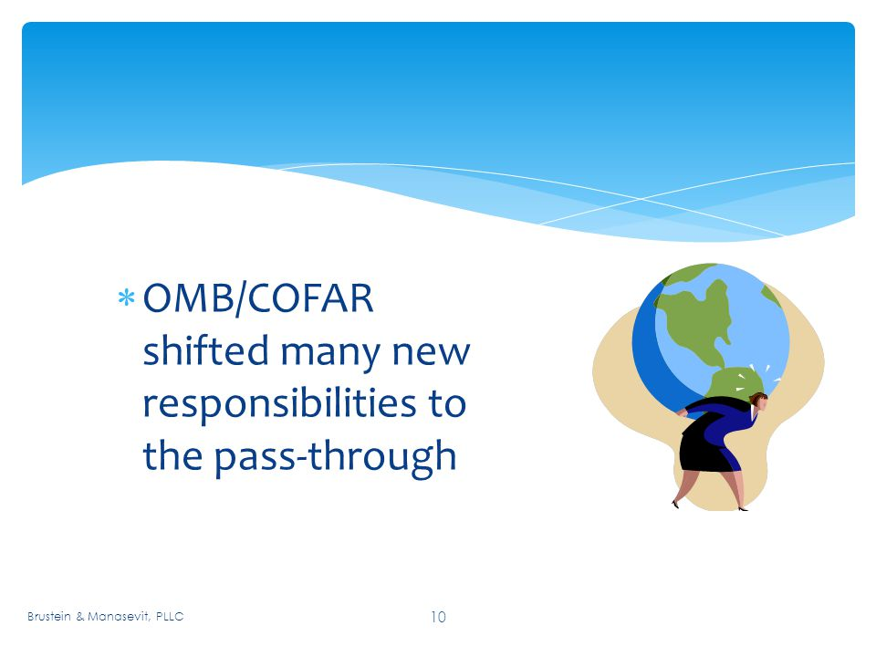 10  OMB/COFAR shifted many new responsibilities to the pass-through Brustein & Manasevit, PLLC