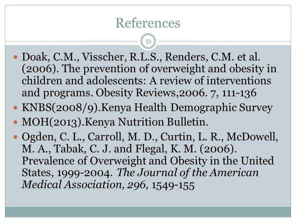 References Doak, C.M., Visscher, R.L.S., Renders, C.M.