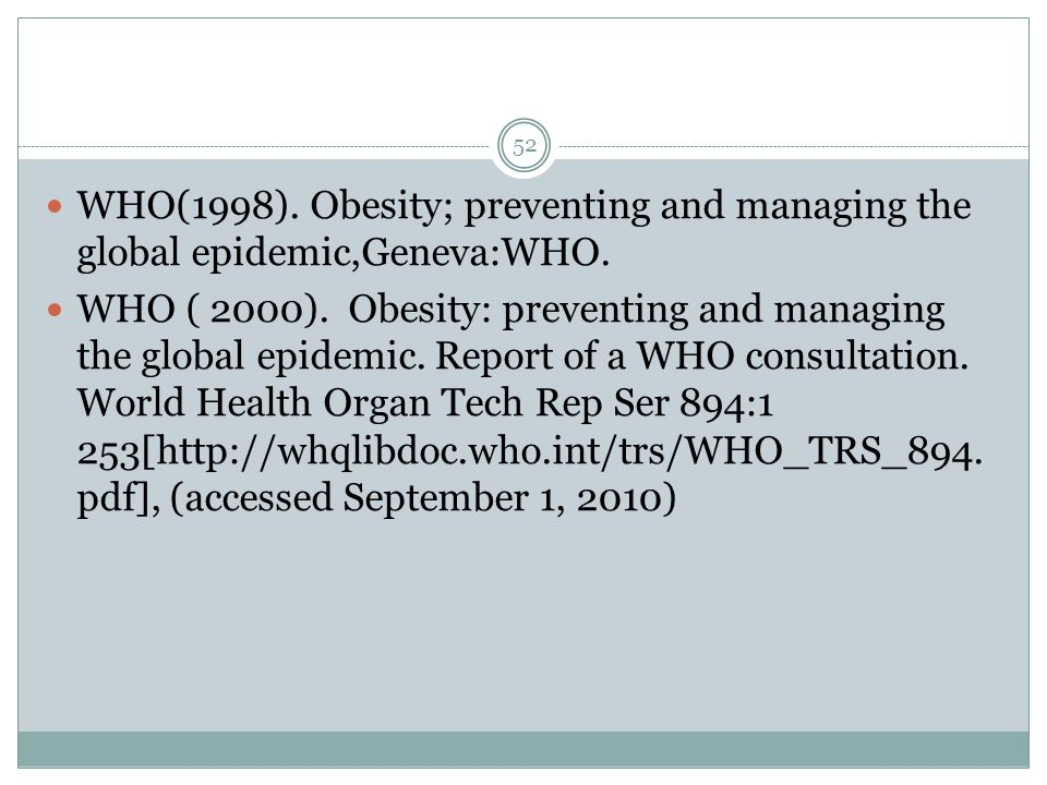 52 WHO(1998). Obesity; preventing and managing the global epidemic,Geneva:WHO.