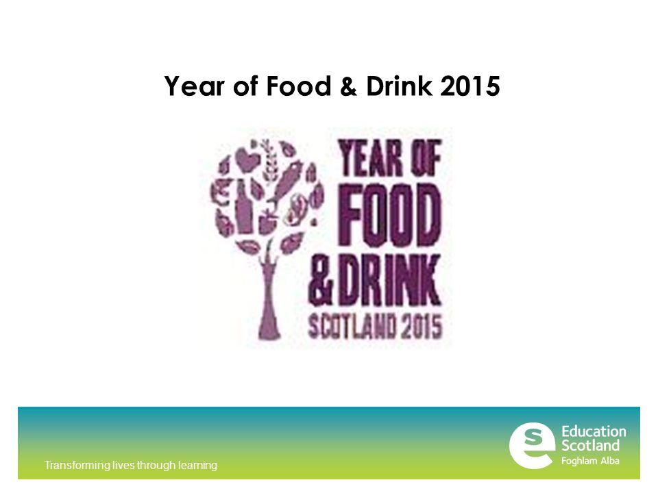 Transforming lives through learning Year of Food & Drink 2015
