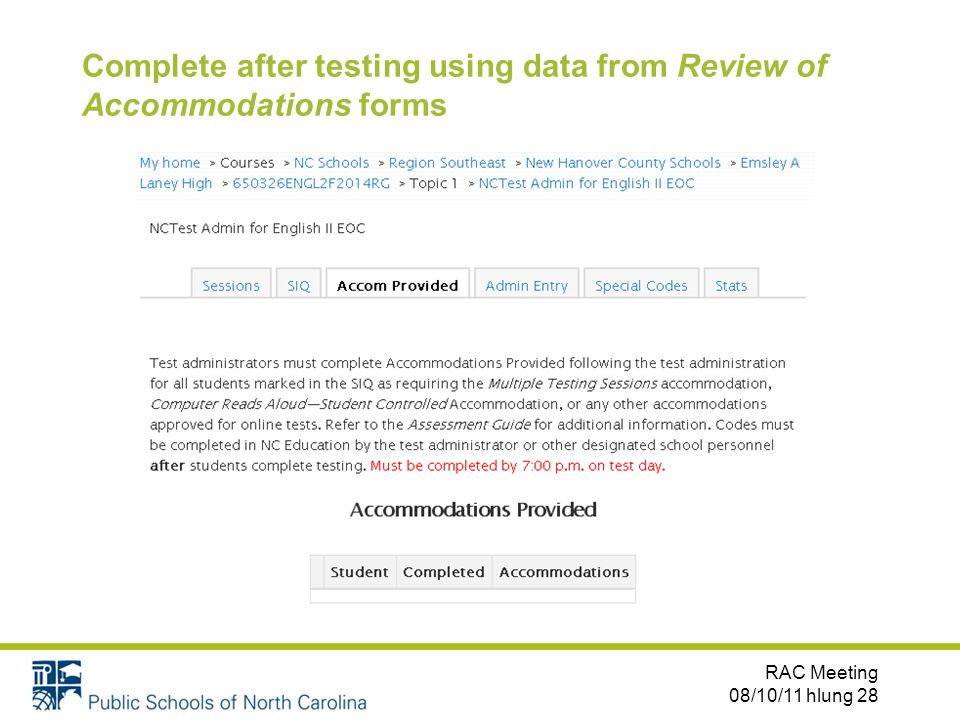 Complete after testing using data from Review of Accommodations forms RAC Meeting 08/10/11 hlung 28