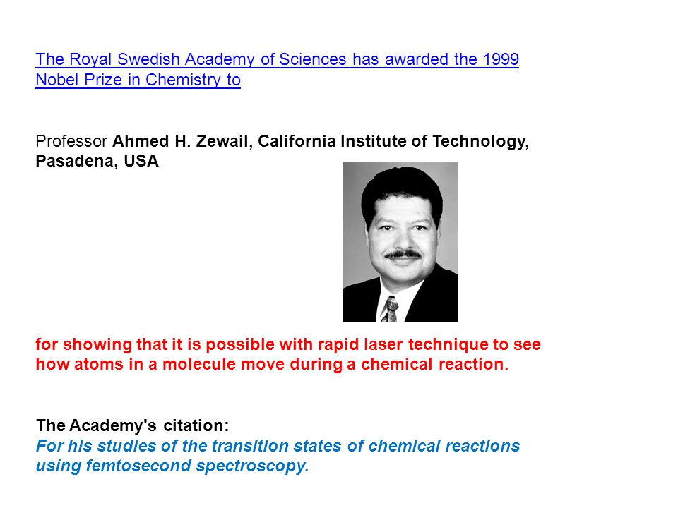 femtosecond chemistry. the royal swedish academy of sciences has awarded 1999 nobel prize in chemistry to professor femtosecond