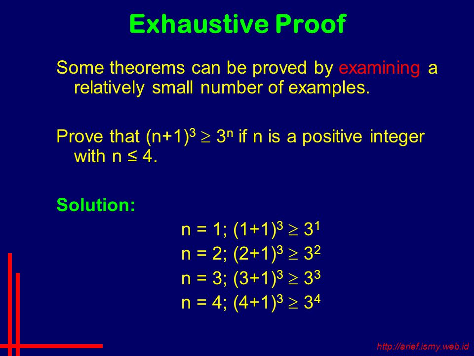 Exhaustive Proof Some theorems can be proved by examining a relatively small number of examples.