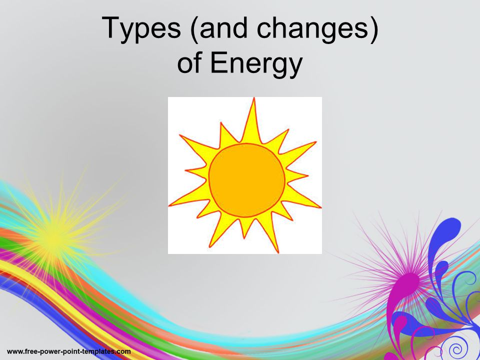 Types (and changes) of Energy