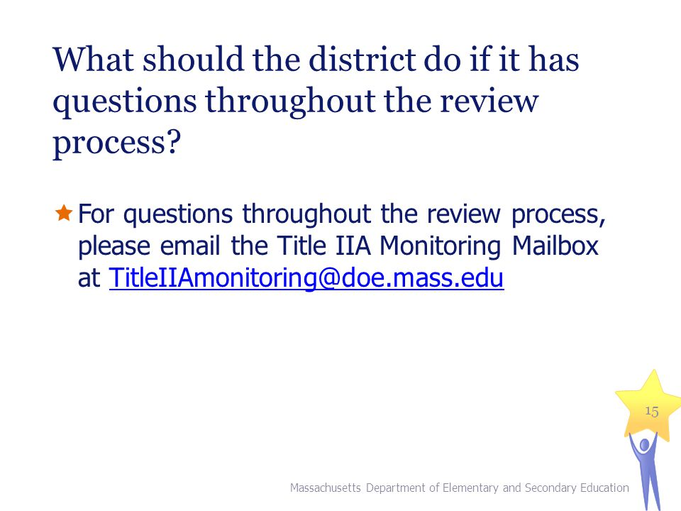 What should the district do if it has questions throughout the review process.