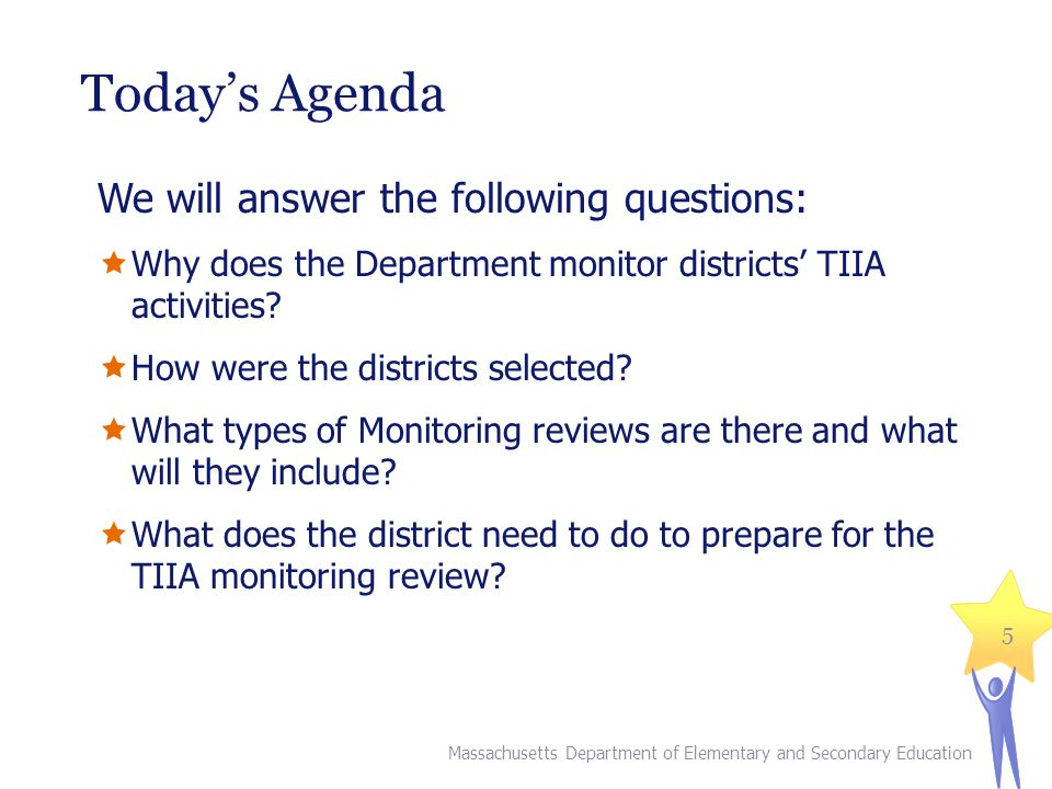 Today's Agenda We will answer the following questions:  Why does the Department monitor districts' TIIA activities.