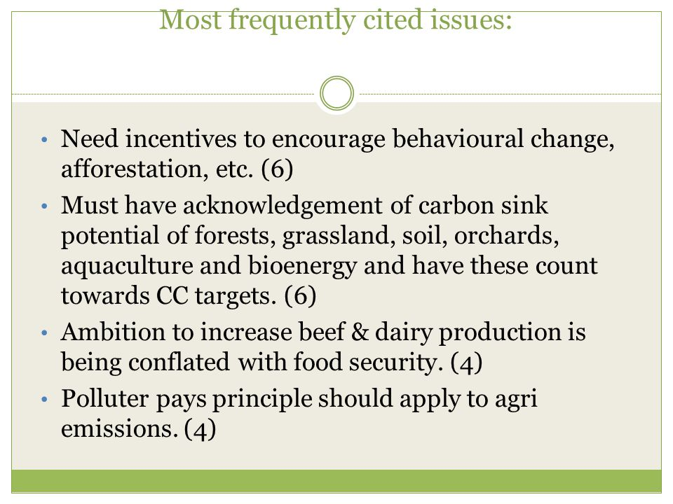 Most frequently cited issues: Need incentives to encourage behavioural change, afforestation, etc.