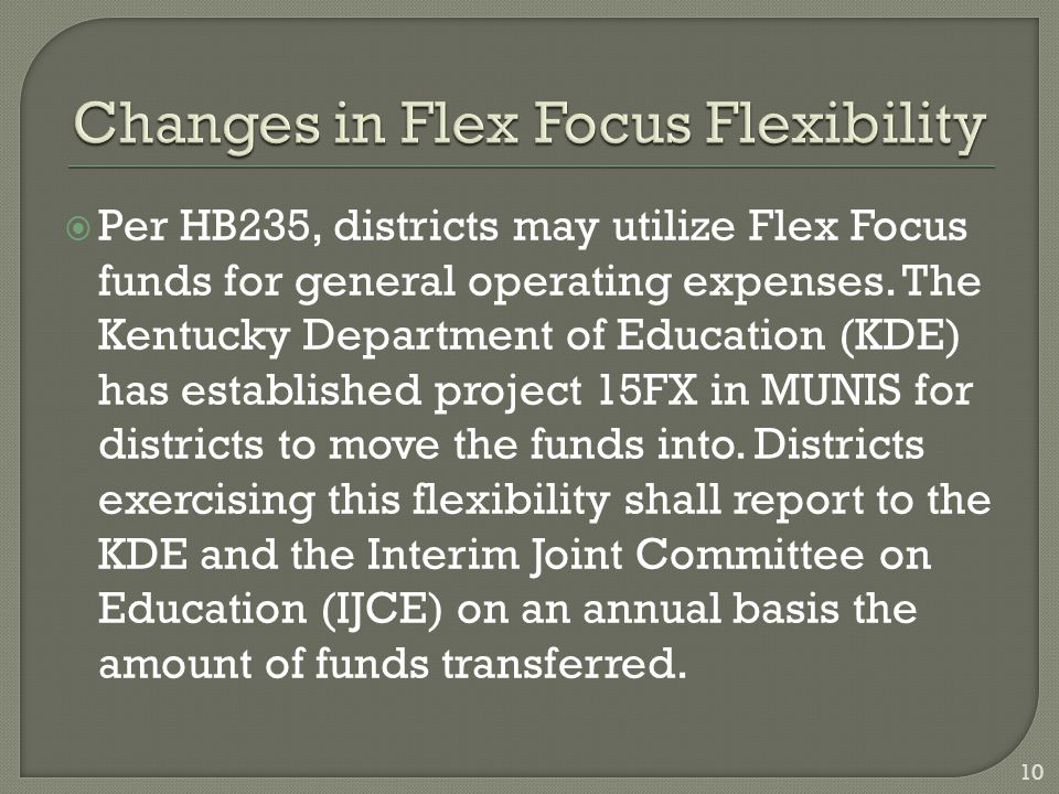  Per HB235, districts may utilize Flex Focus funds for general operating expenses.