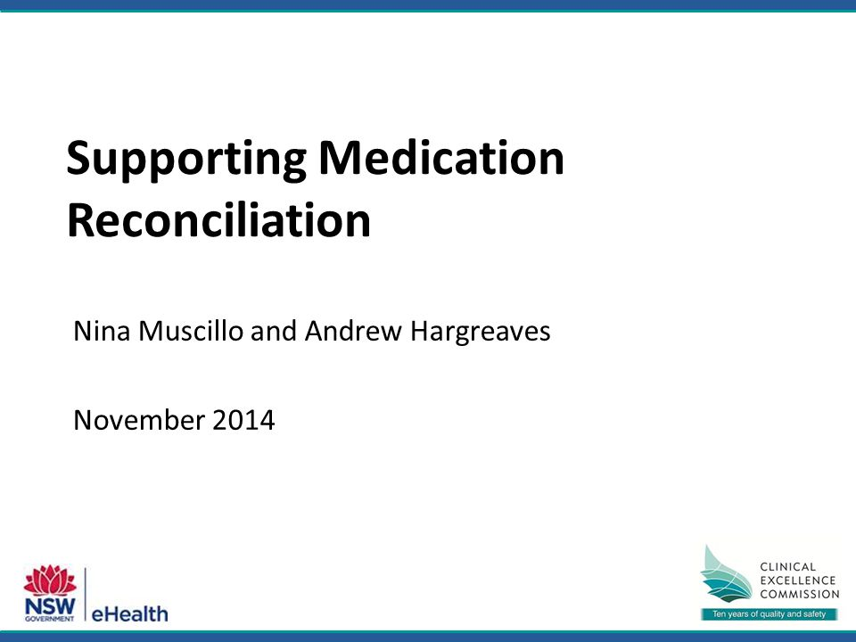 Nina Muscillo and Andrew Hargreaves November 2014 Supporting Medication Reconciliation