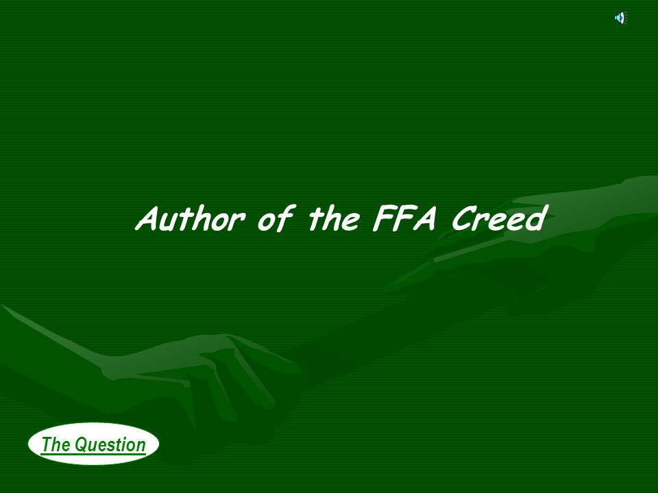 The Question Author of the FFA Creed